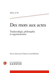 Des mots aux actes. n° 10, Traductologie, philosophie et argumentation