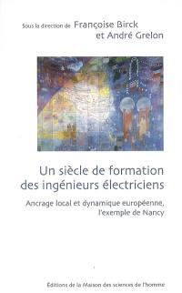 Un siècle de formation des ingénieurs électriciens : ancrage local et dynamique européenne