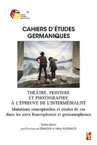 Cahiers d'études germaniques. n° 79, Théâtre, peinture et photographie à l'épreuve de l'intermédialité