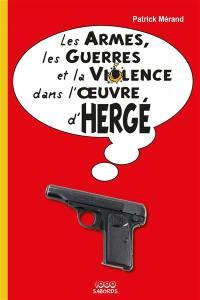Les armes, les guerres et la violence dans l'oeuvre d'Hergé
