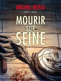 Mourir sur Seine. Volume 2,