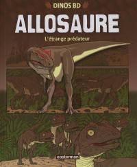 Allosaure : l'étrange prédateur