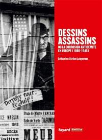 Dessins assassins ou La corrosion antisémite en Europe, 1886-1945