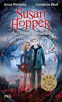 Susan Hopper. Volume 2, Les forces fantômes