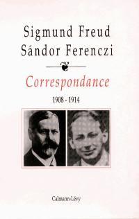 Correspondance Freud-Ferenczi. Volume 1, 1908-1914