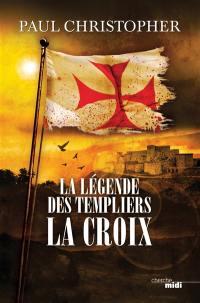 La légende des Templiers. Volume 2, La croix