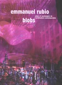 Blobs : rêves et cauchemars de l'architecture à l'heure de l'informatique