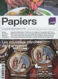 France Culture papiers. n° 23, Les nouveaux marchés de la croyance