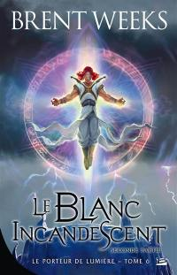 Le blanc incandescent. Volume 2,