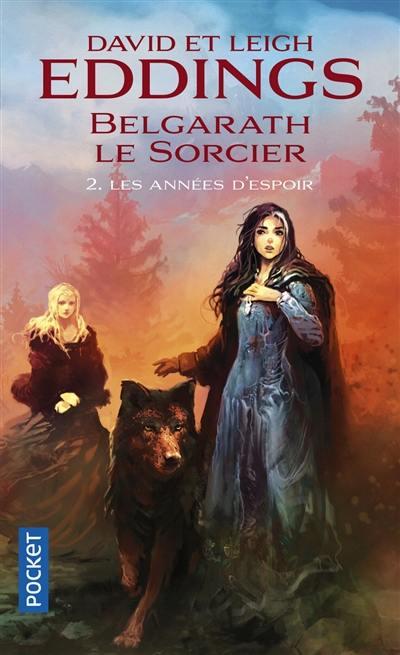 Belgarath le sorcier. Vol. 2. Les années d'espoir