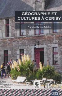 Géographie et cultures. n° 93-94, Géographie et cultures à Cerisy