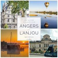Un autre regard sur Angers et l'Anjou