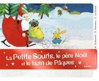 La petite souris, le Père Noël et le lapin de Pâques
