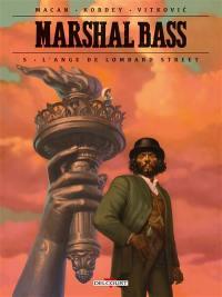 Marshal Bass. Volume 5, L'ange de Lombard Street