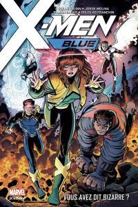 X-Men blue. Volume 1, Vous avez dit bizarre ?