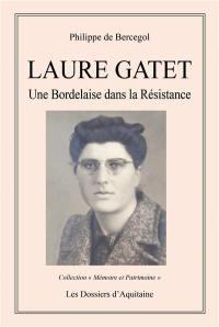 Laure Gatet, une Bordelaise dans la Résistance