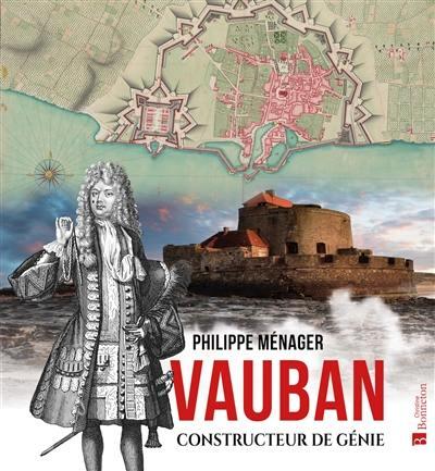 Vauban, constructeur de génie