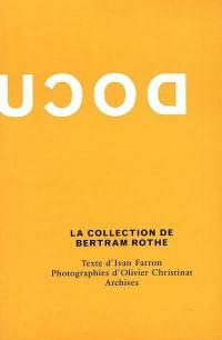 La collection de Bertram Rothe