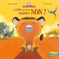 Mamie Poule raconte, Le lion qui disait toujours non !