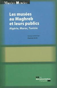Les musées au Maghreb et leurs publics