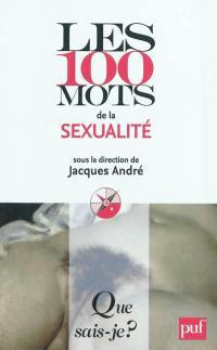 Les 100 mots de la sexualité