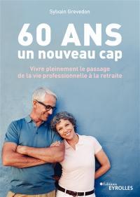 60 ans, un nouveau cap