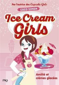 Ice cream girls. Volume 1, Amitiés et crèmes glacées
