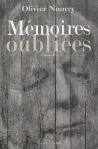 Mémoires oubliées. Volume 1,