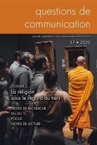 Questions de communication. n° 37, La religion sous le regard du tiers