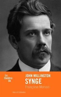 Le théâtre de John Millington Synge