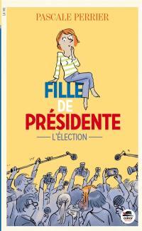 Fille de présidente, L'élection