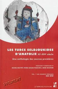 Les Turcs Seljoukides d'Anatolie du XIe au XIVe siècle. Volume 1, Les sources persanes
