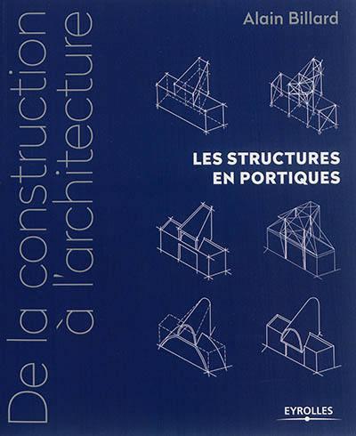 De la construction à l'architecture. Volume 2, Les structures en portiques