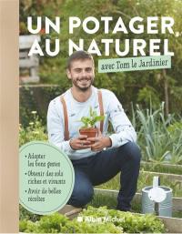 Un potager au naturel avec Tom le jardinier