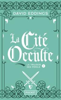La trilogie des périls. Vol. 3. La cité occulte