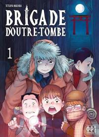 Brigade d'outre-tombe. Volume 1,