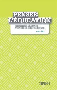 Penser l'éducation : philosophie de l'éducation et histoire des idées pédagogiques. n° 45,