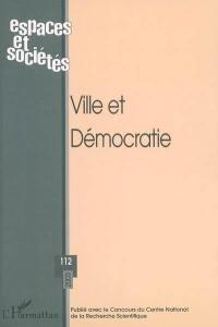 Espaces et sociétés. n° 112, Ville et démocratie