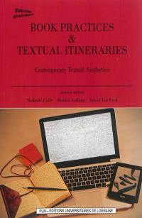 Book practices & textual itineraries. Volume 3, Contemporary textual aesthetics