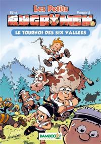 Les petits rugbymen. Volume 4, Le tournoi des six vallées