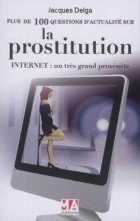 Plus de 100 questions d'actualité sur la prostitution