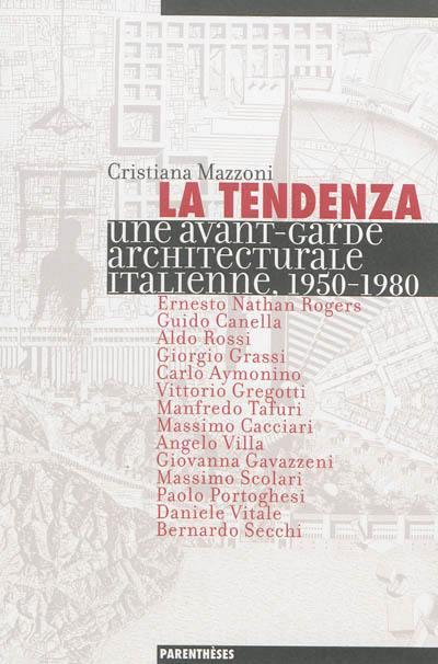 La Tendenza : une avant-garde architecturale italienne, 1950-1980