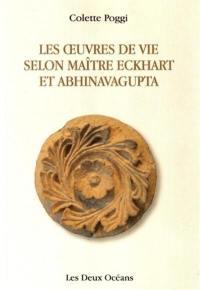 Les oeuvres de vie selon Abhinava Avagupta et Maître Eckhart