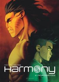 Harmony. Volume 6, Metamorphosis