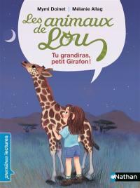 Les animaux de Lou, Tu grandiras, petit girafon