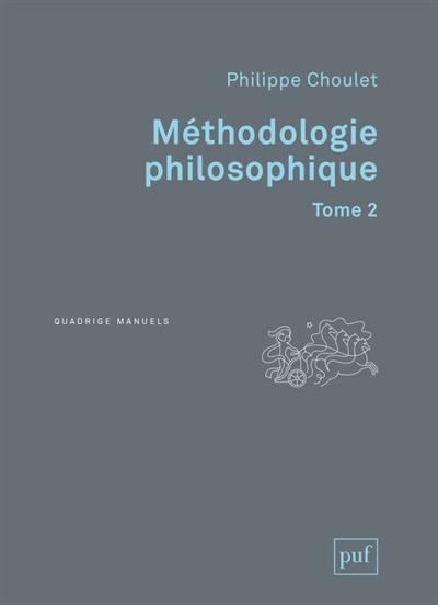 Méthodologie philosophique. Vol. 2