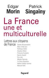La France une et multiculturelle et Lettres aux citoyens de France