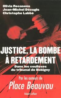Justice, la bombe à retardement
