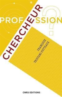 Profession ? Chercheur