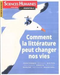 Sciences humaines, hors série. n° 26, Comment la littérature peut changer nos vies